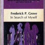 Frederick Philip Grove, 1879-1948. In search of myself. [Toronto] : McClelland and Stewart, [1974]. New Canadian Library ; no. 94 Introduction by D.O. Spettigue. First published in 1946 by Macmillan, Toronto.
