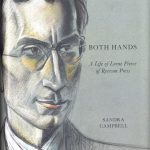 Sandra Campbell. Both hands: a life of Lorne Pierce of Ryerson Press. Montreal : McGill-Queen's University Press, [2013]