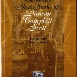 Duncan Campbell Scott, 1862-1947. Uncollected short stories. Edited by Tracy Ware. London [Ont.] : Canadian Poetry Press, 2001. Post-Confederation poetry.