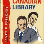 Janet B. Friskney, 1968- . New Canadian library : the Ross-McClelland years, 1952-1978. Toronto : University of Toronto Press, c2007. Studies in book and print culture.