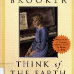 Bertram Brooker, 1888-1955. Think of the earth; introduction, notes, and bibliography by Glenn Willmott. Toronto : Brown Bear Press, 2000.
