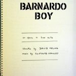 Clifford Crawley, 1929- . Barnardo Boy : an opera in two acts / libretto by David Helwig; music by Clifford Crawley. [Toronto, Ont. : Music Centre], c1981. Reproduced from manuscript.