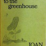 Joan Finnigan. Entrance to the greenhouse. [Toronto] : Ryerson Press, [1968]