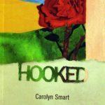 Carolyn Smart, 1952- . Hooked : seven poems. London, Ont. : Brick Books, c2009.
