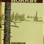 George Whalley, 1915-1983. The Legend of John Hornby. Toronto : Macmillan of Canada, [c1962]. George Whalley collection ; no. 8. Illustrated title page: blue line drawing of log cabin.