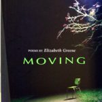 Elizabeth Greene, 1943- . Moving : poems. Toronto, Ont. : Inanna Publications and Education, c2010