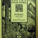 George Whalley, 1915-1983. Poems, 1939-1944. [Toronto : Ryerson], [1945]. Ryerson poetry chap-books ; no. 116