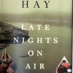 Elizabeth Hay. Late nights on air, a novel. Toronto : McClelland & Stewart, 2007. Scotiabank Giller prize winner 2007..