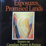 Tom Marshall, 1938-1993. Multiple exposures, promised lands : essays on Canadian poetry and fiction. Kingston, Ont. : Quarry Press, 1992.