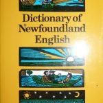 Dictionary of Newfoundland English. Toronto ; Buffalo : University of Toronto Press, c1982.