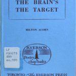 Milton Acorn. The Brains the target. Toronto : Ryerson Press, [1960]. Ryerson poetry chap-books ; no. 199.