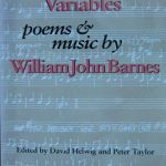 William John Barnes, d. 1992. Complex variables : poems and music. Edited by David Helwig and Peter Taylor. Kingston, Ont. : Quarry Press, 1994.