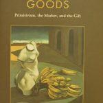Glenn Willmott, 1963- . Modernist goods : primitivism, the market, and the gift. Toronto : University of Toronto Press, c2008.
