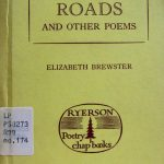Elizabeth W. Brewster. Roads and other poems. Toronto : Ryerson Press, [1957]. Ryerson Poetry chap-books ; no. 174.
