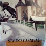 Steven Heighton, 1961- . Stalin's carnival. Kingston, Ont. : Quarry Press, 1989. Author's autograph presentation copy to Tom Marshall.
