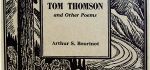 Arthur S. Bourinot, 1893-1969. Tom Thomson, and other poems. Toronto : Ryerson Press, [1954]. Ryerson poetry chap-books ; no. 155. Edited by Lorne Pierce. Limited edition to 250 copies.